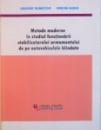 METODE MODERNE IN STUDIUL FUNCTIONARII STABILIZATORULUI ARMAMENTULUI DE PE AUTOVEHICULELE BLINDATE de GRIGORE ROSNITCHE, MARIAN BUNEA, 2008