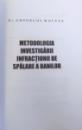 METODOLOGIA INVESTIGARII INFRACTIUNII DE SPALARE A BANILOR , de GHEORGHE MOCUTA , 2004