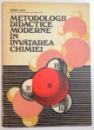 METODOLOGII DIDACTICE MODERNE IN INVATAREA CHIMIEI de MARIETA SAVA , 1980