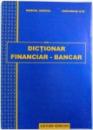 MIC DICTIONAR FINANCIAR  - BANCAR de MARCEL ANGHEL si GHEORGHE ILIE , 2002