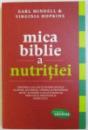 MICA BIBLIE A NUTRITIEI de EARL MINDELL &  VIRGINIA HOPKINS , 2012
