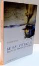 MIHAI VITEAZUL EROU AL EPOSULUI GREC de TUDOR DINU , 2008
