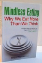 MINDLESS EATING WHY WE EAT MORE THA WE THINK de BRIAN WANSINK , 2010