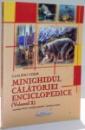 MINIGHIDUL CALATORIEI ENCICLOPEDICE de CLAUDIU VODA , VOL I , 2006