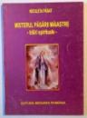MISTERUL PASARII MAIASTRE , TRAIRI SPIRITUALE de NCOLETA PASAT , 2008