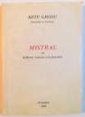 MISTRAL OU LA LIBERTE , L'AMOUR ET LA FRATERNITE , DEDICATIE* , 1989