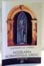 MODELAREA NORMATIVULUI JURIDIC de GHEORGHE A.M. CIOBANU , 2007