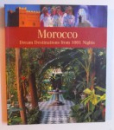 MOROCCO -  DREAM DESTINATIONS FROM 1001 NIGHTS by CHRISTIAN HEEB & ASTRID DARR , 2007