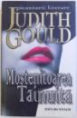 MOSTENITOAREA TAINUITA de JUDITH GOULD , 2008