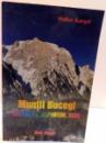 MUNTII BUCEGI , DRUMETIE , ALPINISM , SCHI , 2000