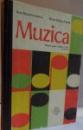 MUZICA , MANUAL PENTRU CLASELE A III A SI A IV A de ANA MOTORA IONESCU , ELENA SIHOTA FRATILA , 1985