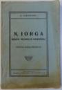 N. IORGA  - IDOLUL NEAMULUI ROMANESC  - ANTOLOGIE PENTRU POSTERITATE de C. CERNAIANU , 1931