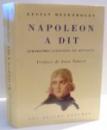 NAPOLEON A DIT , APHORISMES , CITATIONS ET OPINIONS de LUCIAN REGENBOGEN , 1996 DEDICATIE*