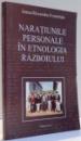 NARATIUNILE PERSONALE IN ETNOLOGIA RAZBOIULUI de IOANA RUXANDRA FRUNTELATA , 2004