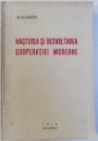 NASTEREA SI DESVOLTAREA COOPERATIEI MODERNE , VOL. I  de A. G. GALAN , 1926