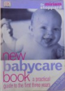 NEW BABYCARE BOOK  - A PRACTICAL GUIDE TO THE FIRST THREE YEARS by MIRIAM STOPPARD , 2002