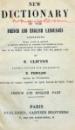 NEW DICTIONARY FRENCH-ENGLISH AND ENGLISH-FRENCH by E. CLIFTON