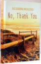 NO , THANK YOU de ALEXANDRA NICULESCU , 2014