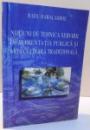 NOTIUNI DE TEHNICA SERVIRII IN ALIMENTATIA PUBLICA SI ARTA CULINARA TRADITIONALA de RADU HARALAMBIE , 2000