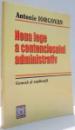 NOUA LEGE A CONTENCIOSULUI ADMINISTRATIV, GENEZA SI EXPLICATII de ANTONIE IORGOVAN , 2004