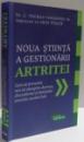 NOUA STIINTA A GESTIONARII ARTRITEI de C. THOMAS VANGSNESS JR SI GRAG PTACEK , 2014