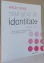 NOUL GHID DE IDENTITATE de WOLFF OLINS , EDITIA A II A REVIZUITA , 2010