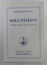 NOUL PAMANT , METODE , EXERCITII , FORMULE , RUGACIUNI , VOL 13 , EDITIA A III A , 2006