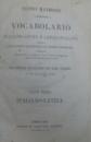 NUOVO  MANOSIO  VOCABOLARIO ITALIANO - LATINO E LATINO - ITALIANO ED UN COPIOSO DIZIONARIO DEI NOMI PROPRII , PARTE PRIMA : ITALIANO - LATINA , 1869