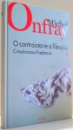 O CONTRAISTORIE A FILOSOFIEI , CRESTINISMUL HEDONIST de MICHEL ONFRAY , 2008