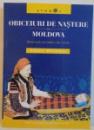 OBICEIURI DE NASTERE DIN MOLDOVA , TIPOLOGIE SI CORPUS DE TEXTE , 2012