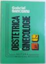 OBSTETRICA SI GINECOLOGIE   - PENTRU GENERALISTUL PRACTICIAN de GABRIEL BANCEANU , 1995