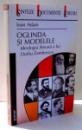 OGLINDA SI MODELELE , IDEOLOGIA LITERARA A LUI DUILIU ZAMFIRESCU de IOAN ADAM , 2001