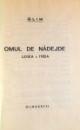 OMUL DE NADEJDE , LEGEA A TREIA , 1937 , DEDICATIE*