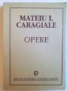 OPERE de MATEIU I. CARAGIALE , editie de BARBU CIOCULESCU , 1994 ,  DEDICATIE* ,