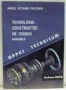 OPPUS TECHNICUM de CONSTANTIN CARAUSU , VASILE OCTAVIAN PRUTEANU , VOL I-II , 2006