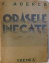 ORASELE INECATE de F. ADERCA, BUCURESTI 1936
