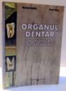 ORGANUL DENTAR , MORFOLOGIE HISTOGENEZA de MONICA BANITA SI VIRGIL DEVA , 2006