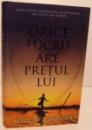 ORICE LUCRU ARE PRETUL LUI , 2014