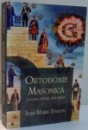 ORTODOXIE MASONICA, ISTORIE, RITURI, DOCTRINE de JEAN-MARIE RAGON , 2011