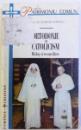 ORTODOXIE SI CATOLICISM - DIALOG SI RECONCILIERE de DUMITRU POPESCU , 1999