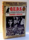 OUDS, A CENTENARY HISTORY OF THE OXFORD UNIVERSITY DRAMATIC SOCIETY by HUMPHREY CARPENTER , 1985