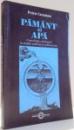 PAMANT SI APA, CONTRIBUTIE ETNOLOGICA LA STUDIUL SIMBOLICEI EMINESCIENE de PETRU CARAMAN , 2000