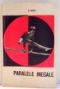 PARALELE INEGALE de N. KOVACI , 1971 DEDICATIE*