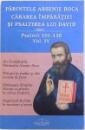 PARINTELE  ARSENIE BOCA  - CARAREA IMPARATIEI SI PSALTIREA LUI DAVID  - PSALMII 101- 150  VOL. IV , redactor CRISTIAN SERBAN , 2016