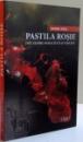 PASTILA ROSIE , ESEU DESPRE MORALITATE SI FERICIRE de DANIEL NICA , 2015
