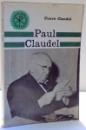 PAUL CLAUDEL de PIERRE CLAUDEL , 1965