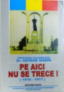 PE AICI NU SE TRECE! ( 1916 - 1917 ) de GEORGE MARIN , 2007 , DEDICATIE*