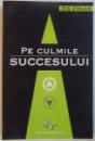 PE CULMILE SUCCESULUI de ZIG ZIGLAR , 2006