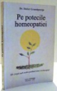 PE POTECILE HOMEOPATIEI , SA CRESTI SUB OCHII PEDIATRULUI HOMOPAT de DIDIER GRANDGEORGE , 2004