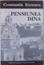 PENSIUNEA DINA  - JURNAL DE EMIGRATIE de CONSTANTIN ERETESCU , 1995